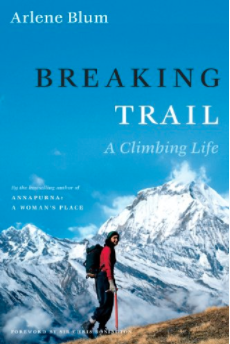 Breaking Trail: A Climbing Life